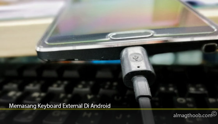 Memasang Keyboard External Di Android