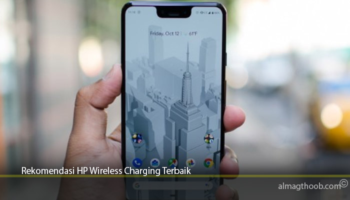 Rekomendasi HP Wireless Charging Terbaik